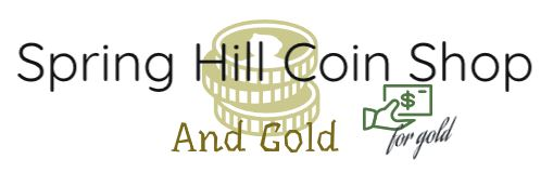 ODESSA - SPRING HILL COIN SHOP AND GOLD - LOCATION: 5324 SPRING HILL DRIVE, SPRING HILL, FL 34606 352-585-9772